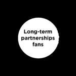 Long term partnerships fans