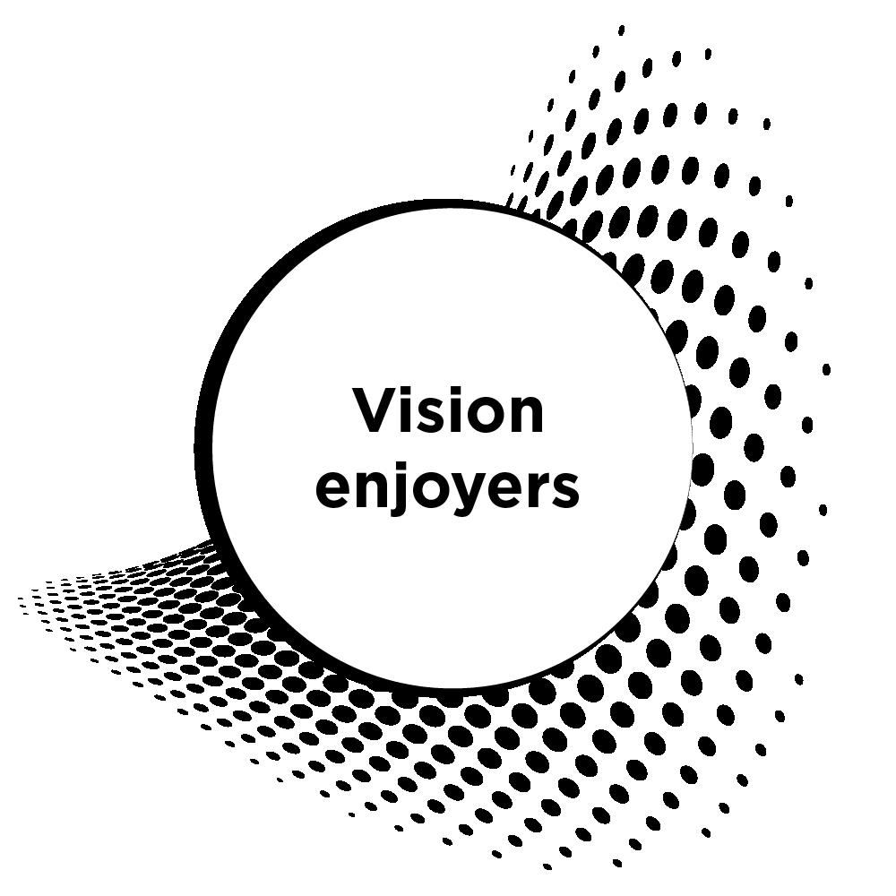 Vision enjoyers